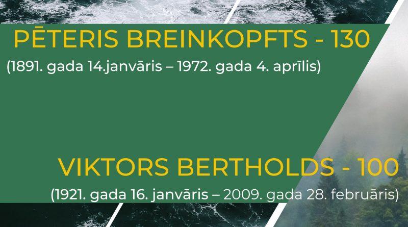 Pēteris Breinkopfts – 130  Viktors Bertholds – 100